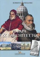 Il papa & l'architetto - Roberto Dragosei