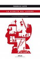 La dignità del lavoro - Federico Caffè