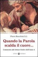 Quando la Parola scalda il cuore... di Buschini Piero su LibreriadelSanto.it