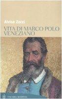 Vita di Marco Polo veneziano - Zorzi Alvise
