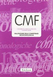 Copertina di 'CMF. Valutazione delle competenze metafonologiche. Con protocolli e schede'