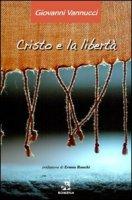 Cristo e la libertà - Giovanni Vannucci