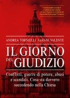 Il giorno del giudizio - Andrea Tornielli , Gianni Valente