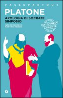 Apologia di Socrate-Simposio. Testo greco a fronte - Platone