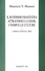 Copertina di 'Il buddismo mahayana attraverso i luoghi, i tempi, le culture. L'India e cenni sul Tibet'
