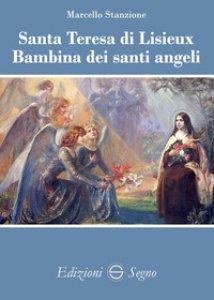 Copertina di 'Santa Teresa di Lisieux Bambina dei santi angeli'
