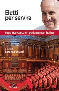 Eletti per servire papa francesco e i parlamentari for I parlamentari italiani