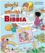 Giochi e attività con la Bibbia. Racconti, giochi, ricette, curiosità per imparare con gioia