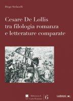 Cesare De Lollis tra filologia romanza e letterature comparate - Stefanelli Diego