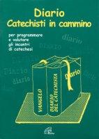 Diario. Catechisti in cammino per programmare e valutare gli incontri di catechesi - Benedetto Fiorentino