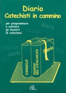 Copertina di 'Diario. Catechisti in cammino per programmare e valutare gli incontri di catechesi'