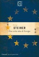 Una certa idea di Europa - George Steiner