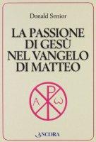 La passione di Gesù nel Vangelo di Matteo - Senior Donald