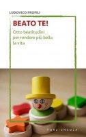 Beato te! - Ludovico Profili