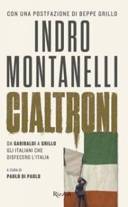 Copertina di 'Cialtroni. Da Garibaldi a Grillo gli italiani che disfecero l'Italia'
