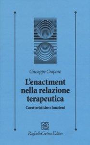 Copertina di 'L' enactment nella relazione terapeutica. Caratteristiche e funzioni'
