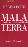Malaterra. Come hanno avvelenato l'Italia - Forti Marina