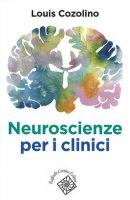 Neuroscienze per i clinici - Louis Cozolino