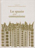 Lo spazio della comunione - Marko Ivan Rupnik, Borras Michelle K.