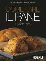 Come fare il pane - Maurizio De Pasquale, Antonio Di Benedetto