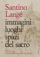 Immagini luoghi spazi del sacro - Langé Santino