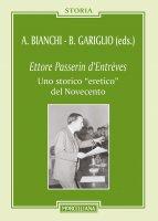 """Ettore Passerini d'Entrèves. Uno storico """"eretico"""" del Novecento."""