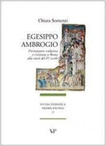 Copertina di 'Egesippo-Ambrogio. Formazione scolastica e cristiana nella Roma della metà del IV secolo'