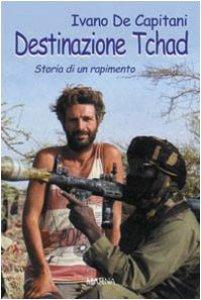 Copertina di 'Destinazione Tchad. Storia di un rapimento'