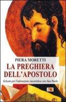 La preghiera dell'apostolo - Moretti Piera