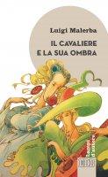 Il cavaliere e la sua ombra - Luigi Malerba