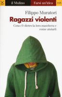 Ragazzi violenti - Muratori Filippo