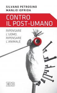 Copertina di 'Contro il post-umano'
