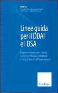 Copertina di 'Linee guida per il DDAI e i DAS. Diagnosi e interventi per il disturbo da deficit di attenzione/iperattività e i disturbi specifici dell'apprendimento'