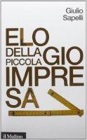 Elogio della piccola impresa - Giulio Sapelli