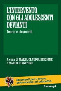 Copertina di 'L'intervento con gli adolescenti devianti. Teorie e strumenti'