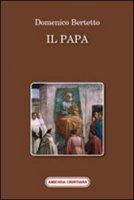 Il Papa - Bertetto Domenico