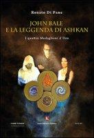 John Bale e la leggenda di Ashkan. I quattro medaglioni d'oro - Di Pane Renato