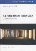 La spiegazione scientifica - Blandino Giovanni