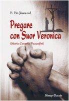 Pregare con suor Veronica. Profilo biografico di suor Veronica