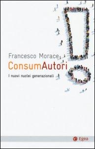 Copertina di 'ConsumAutori. I nuovi nuclei generazionali'