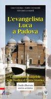 L'evangelista Luca a Padova - Lino Concina, Guido Cremonini, Giovanni Leonardi