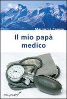 Il mio papà medico - Ceresa Mariuccia