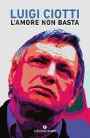 L' amore non basta - Luigi Ciotti