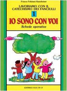 """Copertina di 'Lavoriamo con il catechismo dei fanciulli. Vol. 1: Schede operative """"Io sono con voi""""'"""