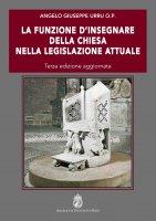 La funzione d'insegnare della Chiesa nella legislazione attuale - Angelo G. Urru