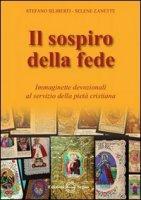 Il sospiro della fede - Stefano Siliberti, Selene Zanette