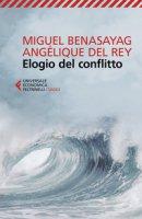 Elogio del conflitto - Benasayag Miguel, Del Rey Angélique