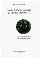 Storia dell'arte, specchio di impulsi spirituali - Steiner Rudolf