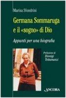 Germana Sommaruga e il «sogno di Dio» - Marisa Sfondrini