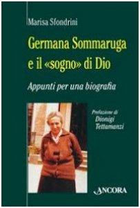 Copertina di 'Germana Sommaruga e il «sogno di Dio»'